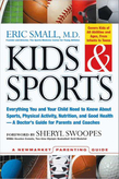 Kids & Sports: Everything You and Your Child Need to Know About Sports, Physical Activity, and Good Health -- A Doctor's Guide for Parents and Coaches