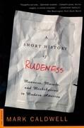 A Short History of Rudeness