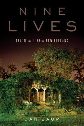 Nine Lives: Death and Life in New Orleans