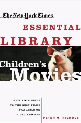 New York Times Essential Library: Children's Movies