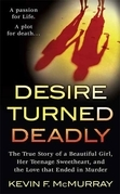 Desire Turned Deadly