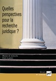 Quelles perspectives pour la recherche juridique ?