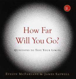 How Far Will You Go?: Questions to Test Your Limits