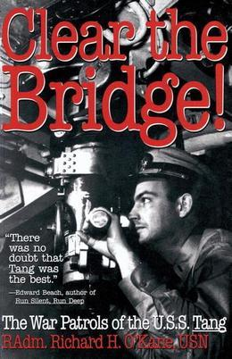 Clear the Bridge!: The War Patrols of the U.S.S. Tang