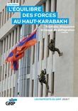 L'ÉQUILIBRE DES FORCES AU HAUT-KARABAKH