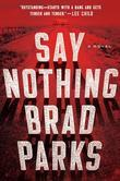 Say Nothing: A Novel