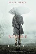 Before He Covets (A Mackenzie White Mystery—Book 3)