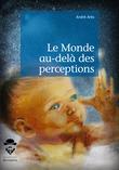 Le Monde au-delà des perceptions