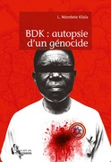 BDK : autopsie d'un génocide