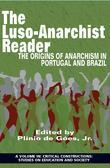 The Luso-Anarchist Reader: The Origins of Anarchism in Portugal and Brazil