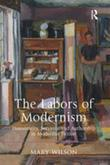 The Labors of Modernism: Domesticity, Servants, and Authorship in Modernist Fiction