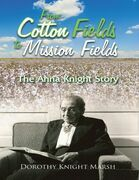 From Cotton Fields to Mission Fields: The Anna Knight Story
