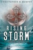 The Rising Storm: Volume One of the Lepanto Cycle