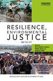 Resilience, Environmental Justice and the City