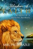 Metaphors of Faith, Words of a Praying Woman