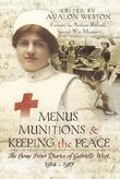 Menus, Munitions and Keeping the Peace: The Home Front Diaries of Gabrielle West 1914 - 1917