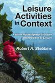 Leisure Activities in Context: A Micro-Macro/Agency-Structure Interpretation of Leisure