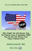 Why Couldn't the USA Recover from the Financial Crisis of September 2008?  How Can the USA Recover from Today's Financial Crisis?: SHORT STORY # 60.
