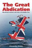 The Great Abdication: Why Britain's Decline is the Fault of the Middle Class