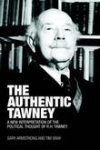 The Authentic Tawney: A New Interpretation of the Political Thought of R.H. Tawney