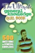 The Ultimate General Knowledge Quiz Book: 500 Questions on General Knowledge