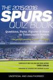 The 2015/2016 Spurs Quiz and Fact Book: Questions, Facts, Figures & Stats on Tottenham's Season