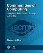 Communities of Computing: Computer Science and Society in the ACM