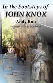 In the Footsteps of John Knox