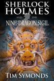 Sherlock Holmes and The Nine-Dragon Sigil