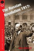 The Russian Revolution 1917: A Student's Guide