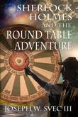 Sherlock Holmes and the Round Table Adventure