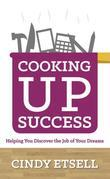 Cooking Up Success: Helping You Discover the Job of Your Dreams