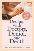 Dealing with Doctors, Denial, and Death: A Guide to Living Well with Serious Illness