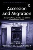 Accession and Migration: Changing Policy, Society, and Culture in an Enlarged Europe