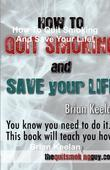 How To Quit Smoking And Save Your Life!