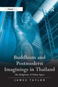 Buddhism and Postmodern Imaginings in Thailand: The Religiosity of Urban Space