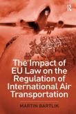 The Impact of EU Law on the Regulation of International Air Transportation