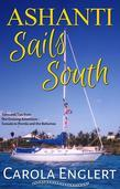 Ashanti Sails South: Tales and Tips from Our Cruising Adventure - Canada to Florida and the Bahamas