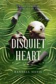 Disquiet Heart: A Novel