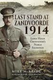 Last Stand At Zandvoorde 1914: Lord Hugh Grosvenor's Noble Sacrifice