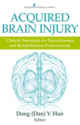 Acquired Brain Injury: Clinical Essentials for Neurotrauma and Rehabilitation Professionals