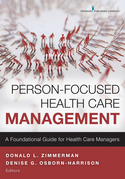 Person-Focused Health Care Management: A Foundational Guide for Health Care Managers