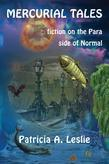 Mercurial Tales: fiction on the Para side of Normal