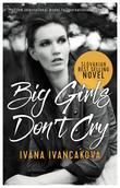 Big Girls Don't Cry: A true story, from catwalk to prison