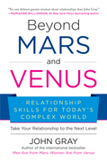 Beyond Mars and Venus: Relationship Skills for Today¿s Complex World