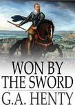 Won by the Sword: A Story of the Thirty Years' War