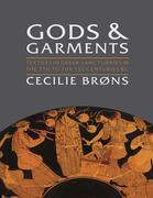 Gods and Garments: Textiles in Greek Sanctuaries in the 7th to the 1st Centuries BC
