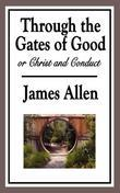 Through the Gates of Good: or Christ and Conduct
