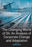 The Changing World of Oil: An Analysis of Corporate Change and Adaptation