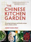 The Chinese Kitchen Garden: Growing Techniques and Family Recipes from a Classic Cuisine